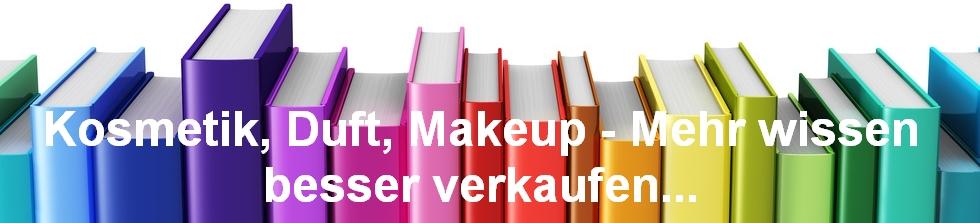 Kosmetik, Duft, Makeup - Mehr wissen, besser verkaufen...